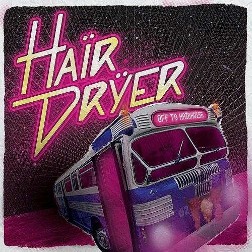 Haïrdrÿer - Off To Haïradise - Cover