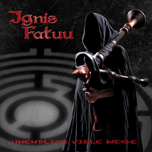 Ignis Fatuu - Unendlich viele Wege - Cover