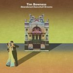 Cover - Tim Bowness – Abandoned Dancehall Dreams