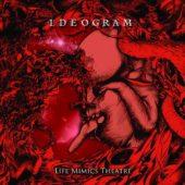 Ideogram - Life Mimics Theatre - CD-Cover
