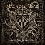 Cover - Machine Head – Bloodstone And Diamonds