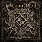 Cover - Machine Head – Bloodstone And Diamonds