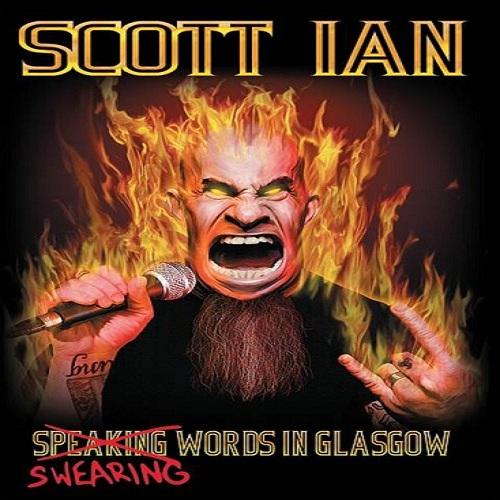 Scott Ian - Swearing Words Live In Glasgow - Cover