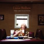 Cover - The Lone Bellow – Then Came The Morning