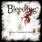 Cover - Bleeding – Behind Transparent Walls