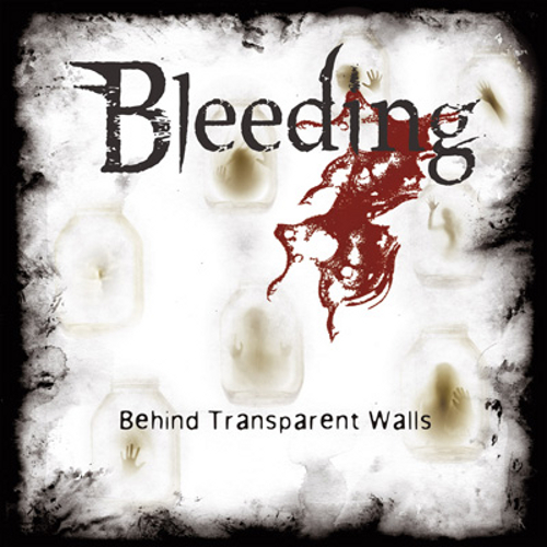 Bleeding - Behind Transparent Walls - Cover