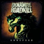 Cover - Dynamite Roadkill – Godspeed