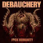 Cover - Debauchery – F**k Humanity