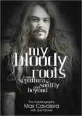 Max Cavalera - My Bloody Roots – From Sepultura To Soulfly And Beyond - CD-Cover