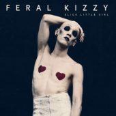 Feral Kizzy - Slick Little Girl - CD-Cover