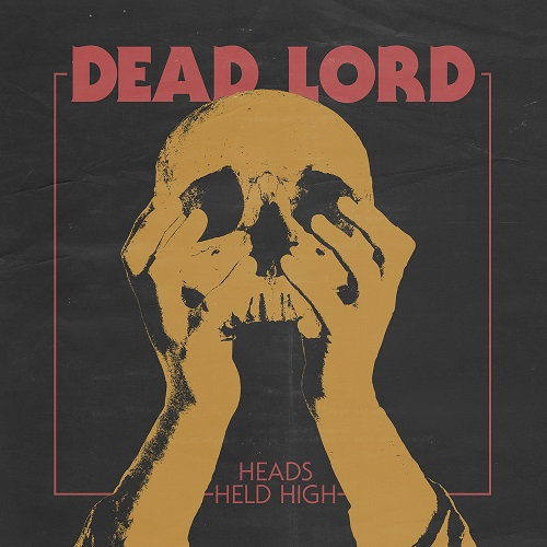 Dead Lord - Heads Held High - Cover
