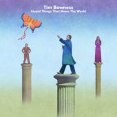Tim Bowness - Stupid Things That Mean The World - CD-Cover