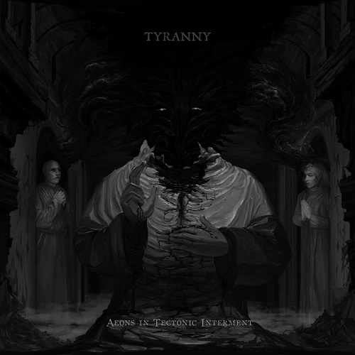 Tyranny - Aeons In Tectonic Interment - Cover
