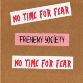 Frenemy Society - No Time For Fear (EP) - CD-Cover