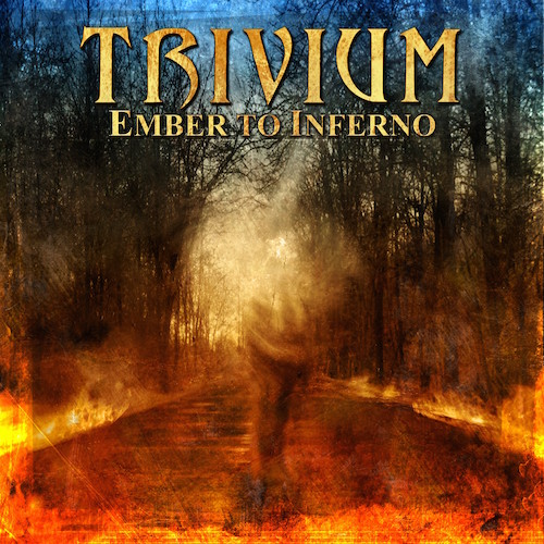 Trivium - Ember To Inferno - Cover