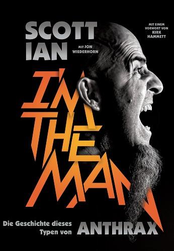 Scott Ian - I'm The Man. Die Geschichte dieses Typen von Anthrax - Cover