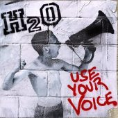 H2O - Use Your Voice - CD-Cover