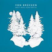 von Brücken - Weit weg von fertig - CD-Cover