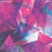 Port Noir - Neon (EP) - CD-Cover