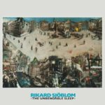 Cover - Rikard Sjöblom – The Unbendable Sleep