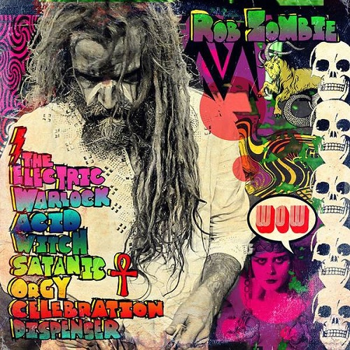 Rob Zombie - The Electric Warlock Acid Witch Satanic Orgy Celebration Dispenser - Cover