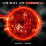 Cover - Jean-Michel Jarre – Electronica 2: The Heart Of Noise